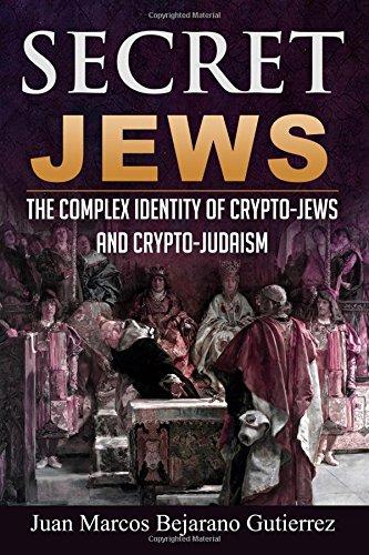 Download Secret Jews: The Complex Identity of Crypto-Jews and Crypto-Judaism pdf epub