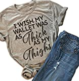 FAYALEQ I Wish My Wallet was As Thick As My Thighs Funny T Shirt Women Short Sleeve Tops Size US M/Tag L (Gray)