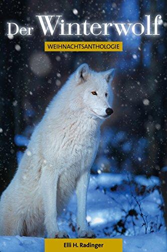 Der Winterwolf: Weihnachtsanthologie (German Edition)
