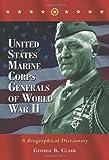 United States Marine Corps Generals of World War II, George B. Clark, 0786432039