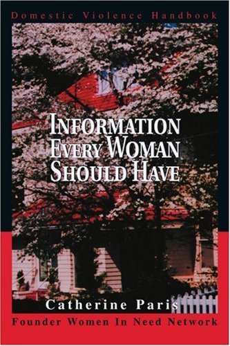Information Every Woman Should Have: Domestic Violence Handbook by Catherine Paris (2003-06-23)