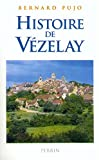 img - for Histoire de Vezelay: Des origines a l'an 2000 (French Edition) book / textbook / text book