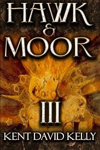 Hawk & Moor: Book 3 - Lands and Worlds Afar (Volume 3)