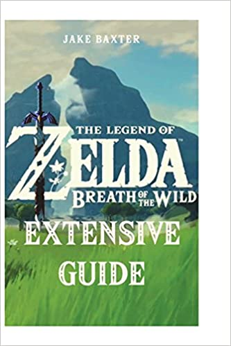 The Legend of Zelda: Breath of the Wild Extensive Guide