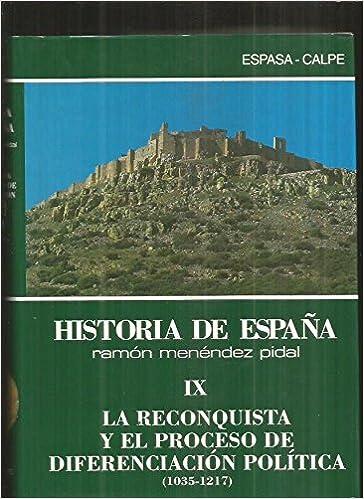 La reconquista y el proceso de diferenciacion politica 1035-1217 hªespaña, t.9 Historia de España Menéndez Pidal: Amazon.es: Menendez Pidal: Libros
