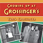 Growing Up at Grossinger's | Tania Grossinger