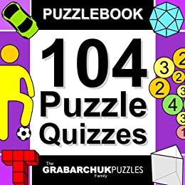 104 Puzzle Quizzes (Interactive Puzzlebook for E-readers) by [The Grabarchuk Family]