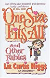 One Size Fits All and Other Fables, Liz Curtis Higgs, 0840763336