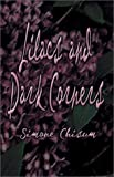 Lilacs and Dark Corners, Simone Chisum, 1588511898