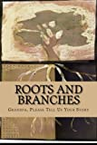 Roots and Branches - JOURNAL: Grandpa, Please Tell Us Your Story