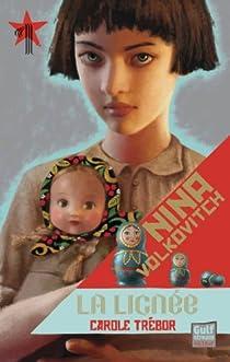 Nina Volkovitch, tome 1 : La Lignée par Trebor