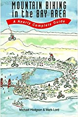Mountain Biking in the Bay Area: A Nearly Complete Guide Paperback