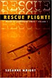 Rescue Flight!, Susanne Wright, 0974020206