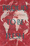 Proud to be Flesh: A Mute Magazine Anthology of Cultural Politics After the Net