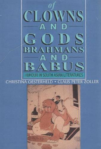 Of Clowns And Gods Brahmans And Babus  Humour In South Asian Literatures
