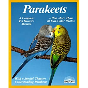 Parakeets: How to Take Care of Them and Understand Them (Complete Pet Owner's Manual) 14
