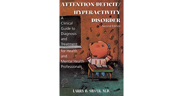 95f9122e341a6 Attention-deficit Hyperactivity Disorder: A Clinical Guide to ...