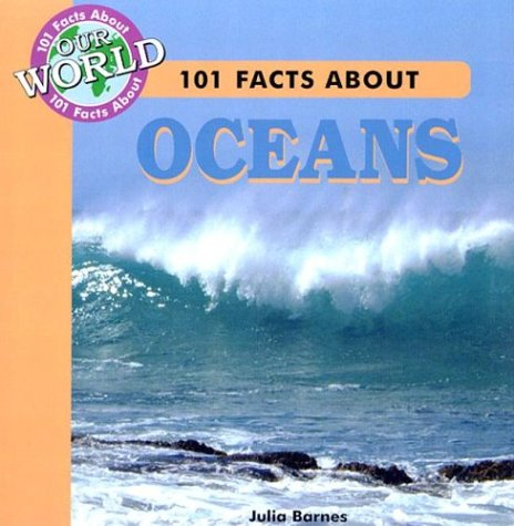 101 Facts About Oceans (101 Facts About Our World)