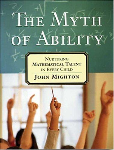 The Myth of Ability: Nurturing Mathematical Talent in Every Child ePub fb2 ebook