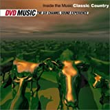 Music - Inside The Music - Classic Country (DVD Audio)