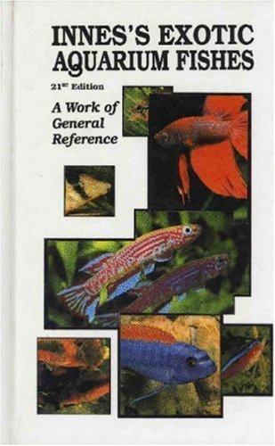 Exotic Aquarium Fishes (21st Edition) by William T. Innes (1994-12-02) - Exotic Aquarium Fish