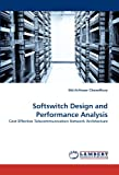 Softswitch Design and Performance Analysis, Arifnoor Chowdhury, 3843365016