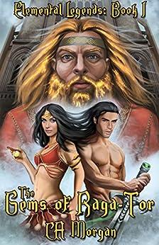 The Gems of Raga-Tor (Elemental Legends Book 1) by [Morgan, CA]