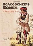 Coacoochee's Bones, Susan A. Miller, 0700611959