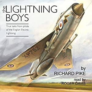 The Lightning Boys: True Tales from Pilots of the English Electric Lightning Hörbuch