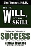 It's the Will, Not the Skill, Jim Tunney, 0937539082