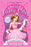 Princess Charlotte and the Birthday Ball (The Tiara Club, Book 1)