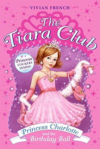 Princess Charlotte and the Birthday Ball (The Tiara Club, Book 1) ()