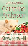 Strawberry Hill (Mystic Creek) by  Catherine Anderson in stock, buy online here