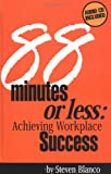 88 Minutes or Less: Achieving Workplace Success