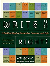 Write Right: A Desktop Digest of Punctuation, Grammar and Style