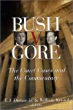 Front cover for the book Bush v. Gore: the Court Cases and the Commentary by Jr. E. J. Dionne
