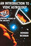 An Introduction to Vedic Astrology...spiritual science of the Ancients