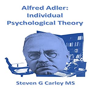 Alfred Adler: Individual Psychological Theory Audiobook