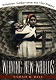 Weaving New Worlds, Sarah H. Hill, 0807823457