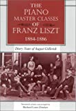 The Piano Master Classes of Franz Liszt, 1884--1886: Diary Notes of August Gallerich