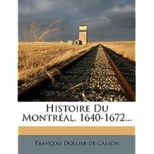 Histoire Du Montreal, 1640-1672...
