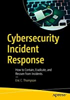 Cybersecurity Incident Response: How to Contain, Eradicate, and Recover from Incidents Front Cover