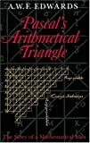 Pascal's Arithmetical Triangle: The Story of a Mathematical Idea (Johns Hopkins Paperback)