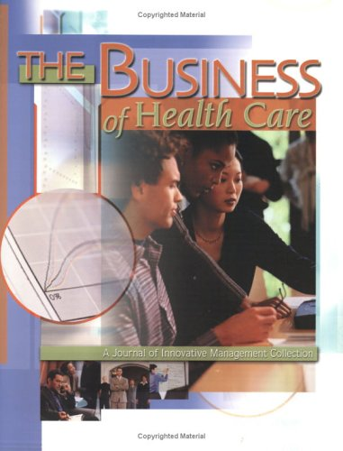 The Business of Health Care: A Journal of Innovative Management Collection