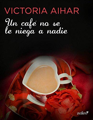 Un café no se le niega a nadie (Spanish Edition)