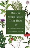Miracle Super Foods That Heal, Tony O'Donnell, 1885003846