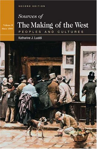 Sources of The Making of the West : Peoples and Cultures, Volume II: Since 1500