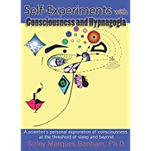 Self-Experiments with Consciousness and Hypnagogia: A scientist's personal exploration of consciousness at the threshold of sleep and beyond