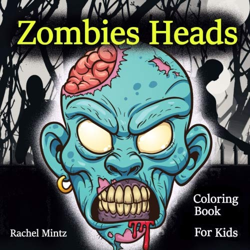 (Zombies Heads - Coloring Book For Kids: 45 Cartoon Horror Zombie Skulls, Scary Killer Clowns, Halloween Book to Color (Ages)