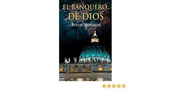 El Banquero De Dios Narrativas Spanish Edition 9788496514836 Montagud Piera Bernat Books
